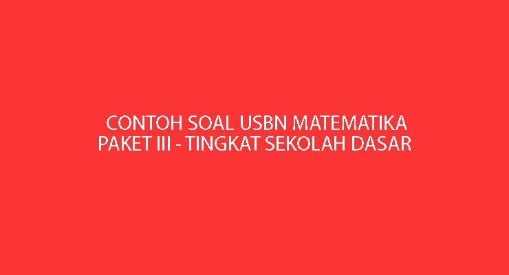 Contoh sola ujian matematika USBN